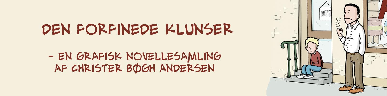 Den forfinede klunser, en grafisk novellesamling af Christer Bøgh Andersen
